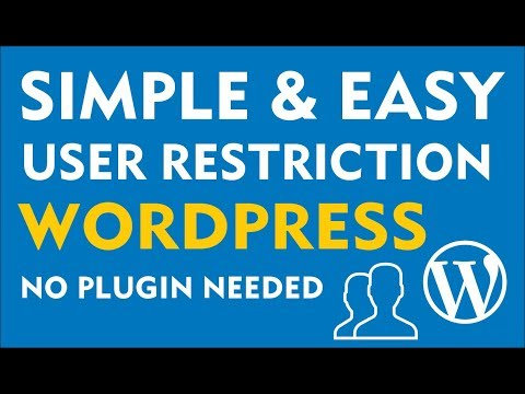 Simple WordPress User Restriction Tutorial without using Plugins