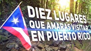 Los Mejores Diez Lugares que Amaras Visitar en Puerto Rico - (Top 10) - [Parte I]