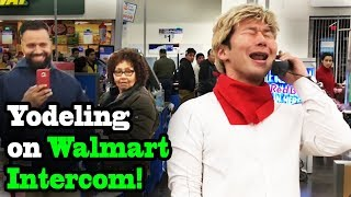 YODELING on WALMART INTERCOM!! - SINGING IN PUBLIC!! (Yodeling Kid!)