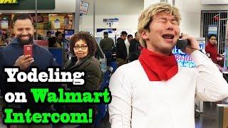 YODELING on WALMART INTERCOM!! - SINGING IN PUBLIC!! (Yodeling Kid!)