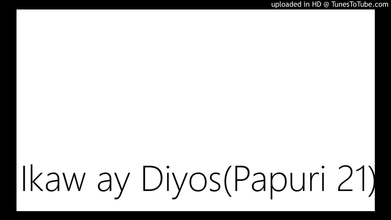 Ikaw ay Diyos(Papuri 21)