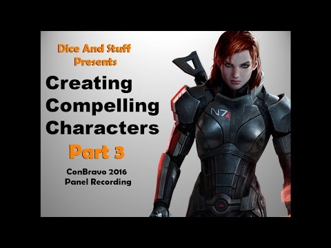 Creating Compelling Characters - ConBravo Panel Part 3
