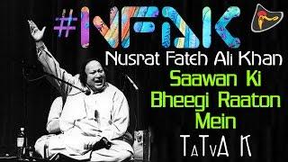 Sawan Ki Bheegi Raaton Mein - #NFAK - Nusrat Fateh Ali Khan | Tatva K - Official Full Song