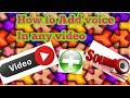 How to Add our  voice in Any VIDEO WATCH fuLL video