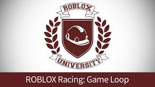 ROBLOX Racing 11: Erstellen der Game Loop (ROBLOX U Tutorial)