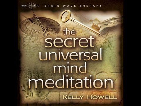 The Secret Universal Mind Meditation | Brain Sync | Guided MP3 / CD | Kelly Howell