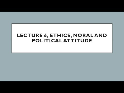 L 6,  Moral and Political Attitude,  Paper 4, Ethics for Mains UPSC/CSE/IAS