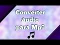 Como converter áudio para formato Mp3 (ONLINE)