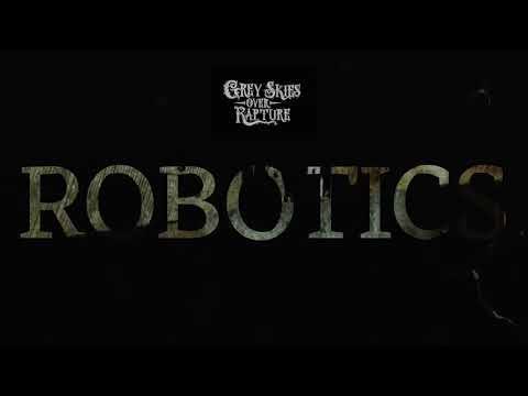 Grey Skies Over Rapture - Robotics Mp3