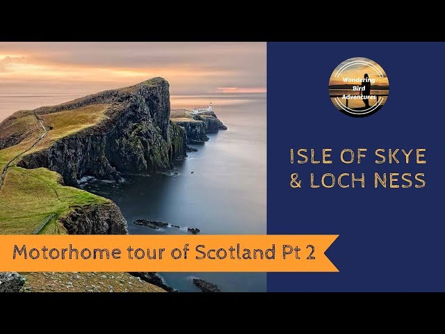 Motorhome tour of Scotland Part 2- Isle of Skye Loch Ness. Family Tours Europe in a Motorhome