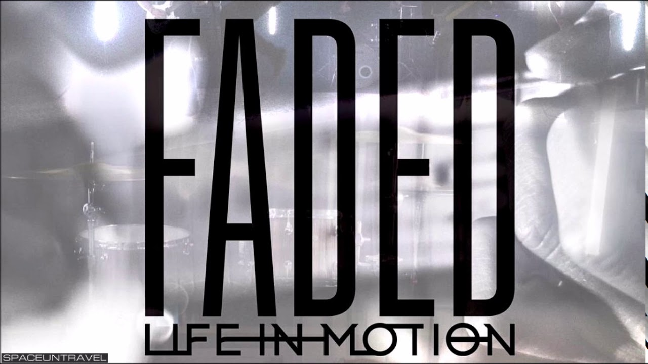 Life in Motion - Faded