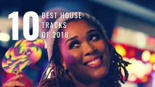 Top 10 Best South African  House Tracks of 2018.