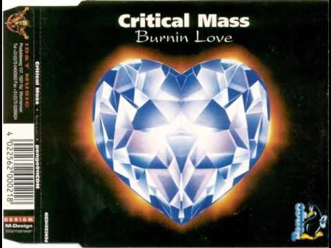 Critical Mass - Burnin Love (2 Da Core Mix)