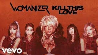 BLACKPINK x Britney Spears - Kill This Womanizer (Mashup Remix Video)