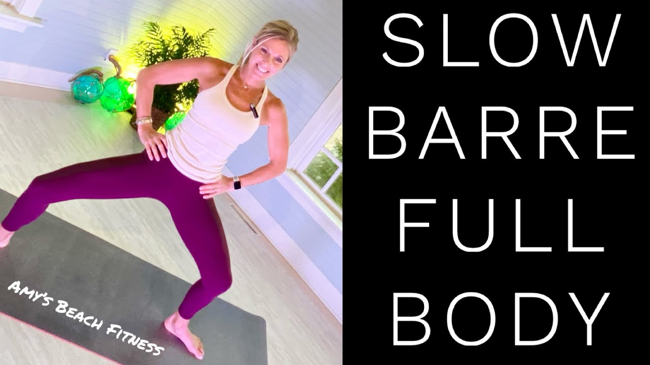 Slow Barre Full Body Sculpting Workout - 30 Minutes