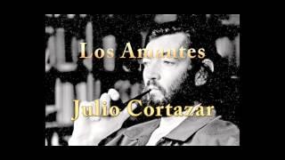 Julio Cortázar - Los Amantes