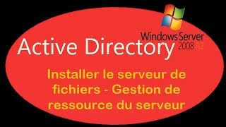 Active Directory - 10. Installer le serveur de fichiers - Gestion de ressource du serveur - T2SI