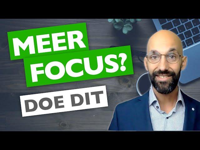 MEER FOCUS? | time management tips van MentorMax.nl