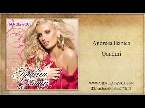 Andreea Banica - Ganduri