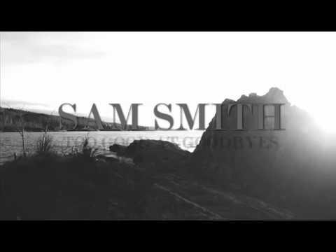 Sam Smith - Too Good At Goodbyes...