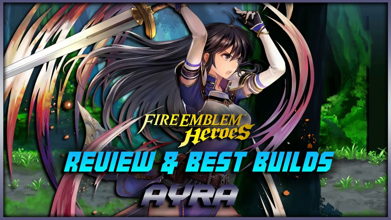 ayra unit review and best builds fire emblem heroes ayra unit review and best builds fire emblem heroes