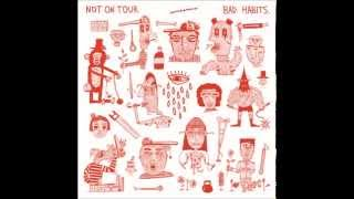 Not On Tour - Bad Habits 2015 (full album)