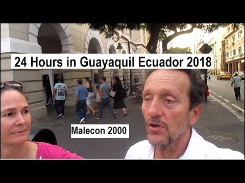 24 Hours in Guayaquil Ecuador 2018 - Part 1