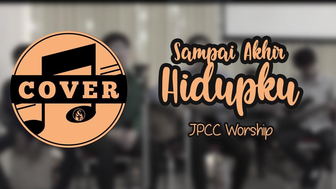 Sampai Akhir HidupKuChord,Lyric & Video JPCC