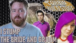 I Stump The Bride and Groom - Corbin Builds Something