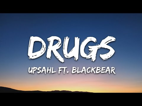 Upsahl - Drugs Ft Blackbear