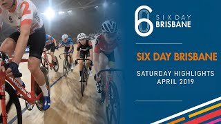 SIX DAY BRISBANE 2019 - SAT HIGHLIGHTS