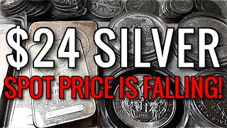 Silver DROPS to $24/oz! Spot Price is FALLING!