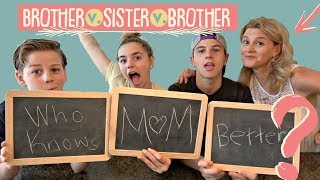 WHO KNOWS MOM BETTER? BROTHER VS. SISTER VS. BROTHER