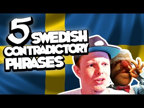 5 Swedish Contradictory Phrases