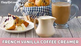 How To Make French Vanilla Coffee Creamer In 3 Easy Steps