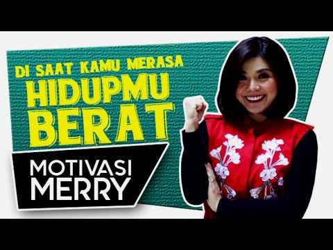 DISAAT KAMU MERASA HIDUPMU BERAT | Motivasi Merry | Merry Riana