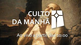 Culto da Manhã - Jó 42.1-6 (11/07/2021)