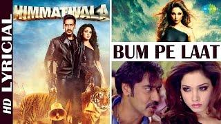 "Exclusive: ""Bum Pe Laat"" | Lyrical Video Song | Himmatwala | Ajay Devgan, Tamannaah"