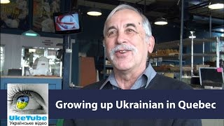 Walter Kish: Growing up Ukrainian in Quebec, Canada