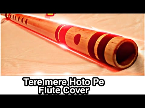 Mix - Tere mere hoto pe meethe meethe geet instrumental on flute