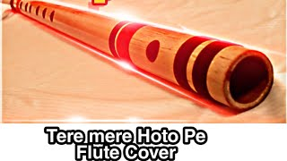 Download lagu Tere mere hoto pe meethe meethe geet instrumental on flute MP3