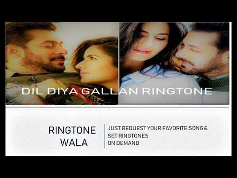 DIL DIYA GALLAN MUSICAL RINGTONE