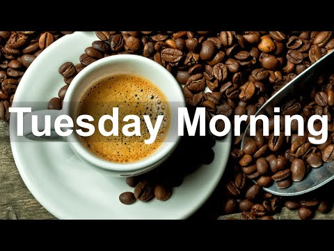 Tuesday Morning Jazz - Sweet Jazz and Bossa Nova Music Instrumental to Relax
