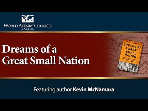 The World Affairs Council presents Kevin McNamara's Dreams of a Great Small Nation