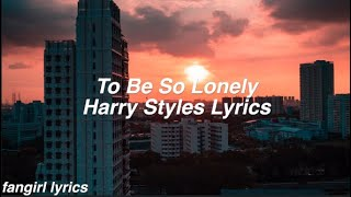 Cover images To Be So Lonely || Harry Styles Lyrics