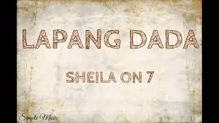 LAPANG DADA - SHEILA ON 7 ( LYRICS )