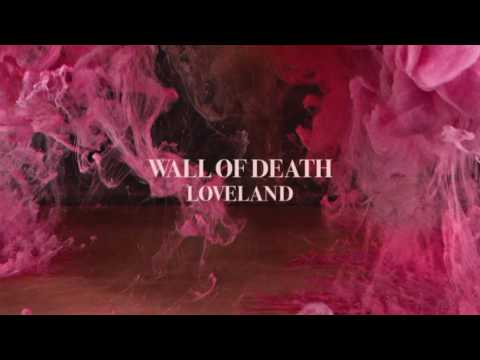 Wall of Death - 'Loveland' LP (Full Album Stream)