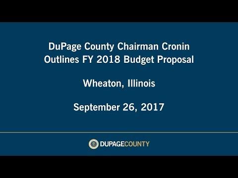 FY 2018 Budget Proposal - DuPage County Board Chairman Cronin