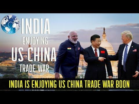 INDIA is enjoying US CHINA Trade battle with benefits