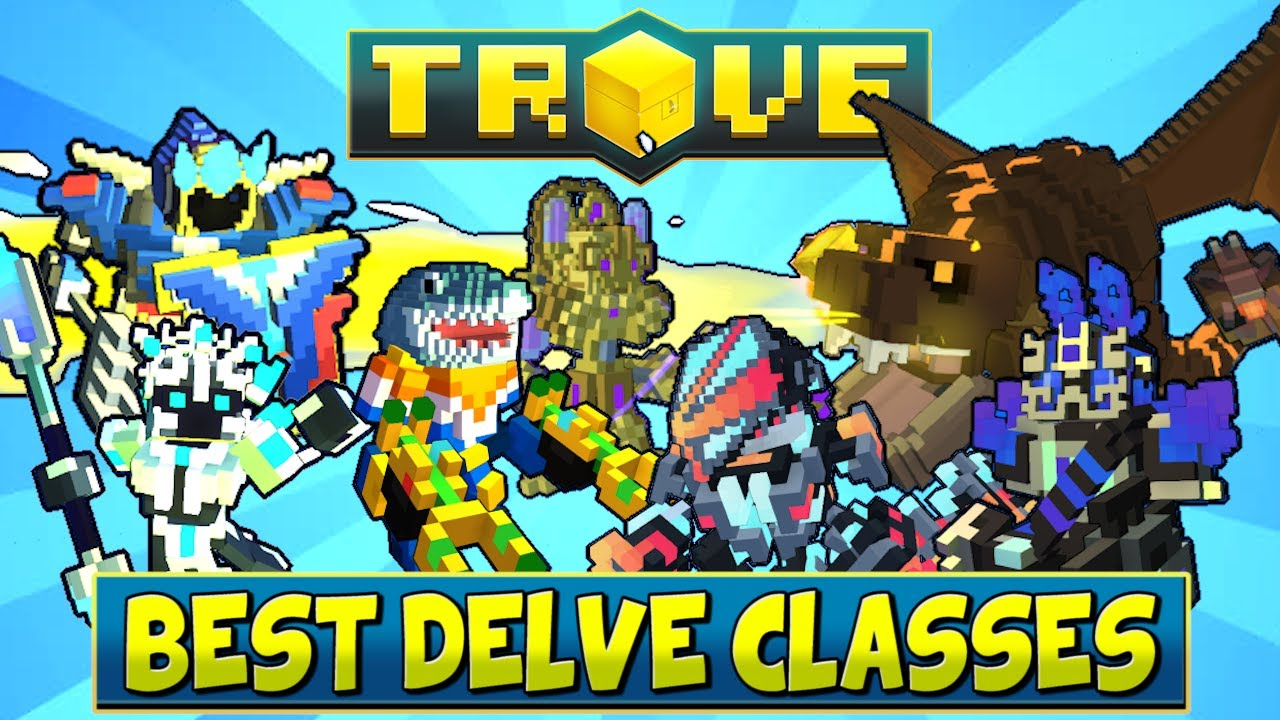 Trove Best Class 2021 TROVE DELVES ALL CLASSES TIER LIST! WHO IS THE BEST CLASS FOR